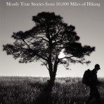 I Hike-Mostly True Stories from 10,000 Miles of Hiking Book Review
