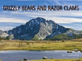 Grizzly Bears and Razor Clams – Book Review