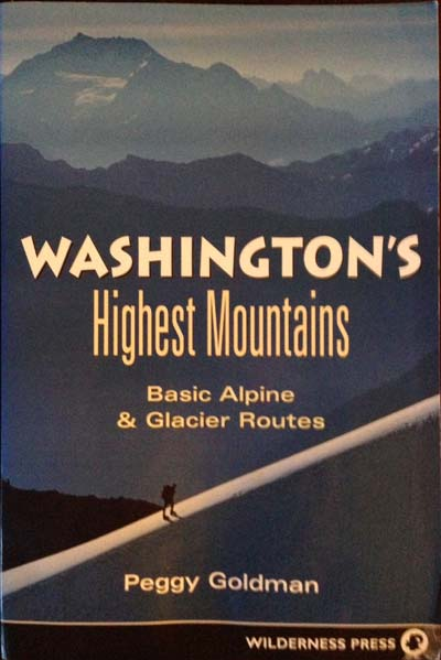 Washington's Highest Mountains: Basic Alpine & Glacier Routes