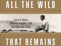 All the Wild That Remains Book Review