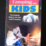 "Book Review: ""Camping with Kids: The Complete Guide to Car, Tent and RV Camping"""